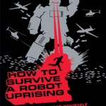 Couverture du Livre How To Survive A Robot Uprising #1