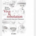 Livre - Viva La ROBOLUTION - par Bruno Bonnell #1