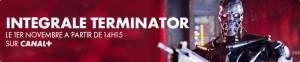 Intégrale Terminator sur Canal Plus - 1er novembre 2010 -01