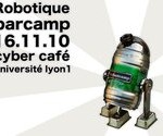 BarCamp - Robotique - Lyon - Novembre 2010 #1