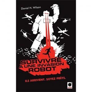 Comment survivre à une invasion de Robots - Robopocalypse #1
