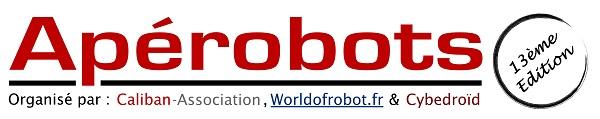 Apérobot 13.0 - Treizième Edition - La Rencontre mensuelle des passionnés de Robotique - Affiche #1