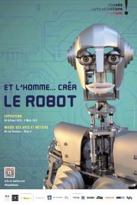 """Exposition - """"Et l'Homme créa le robot"""" - à Paris - Octobre 2012 - Mars 2013"""