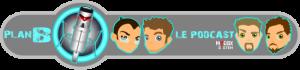 """Logo Plan B - Podcast - Les Robots, l'Incursion du """"Ça va Etre Difficile à Compliquer"""""""